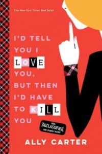 I'd Tell You I Love You, But Then I'd Have to Kill You - Book Cover