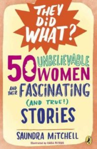 Book Cover - 50 Unbelievable Woman and Their Fascinating (And True!) Stories