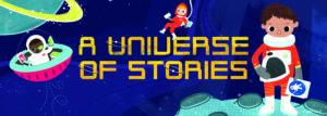 Summer Reading Universe of Stories Banner